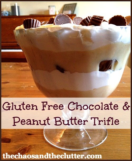 Gluten Free Chocolate and Peanut Butter Trifle | The Chaos and the Clutter