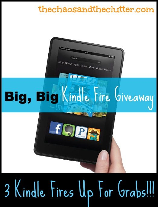 Big, Big Kindle Fire Giveaway @ The Chaos and The Clutter