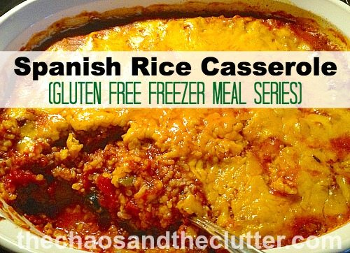 Spanish Rice Casserole (Gluten Free Freezer Meal Series)
