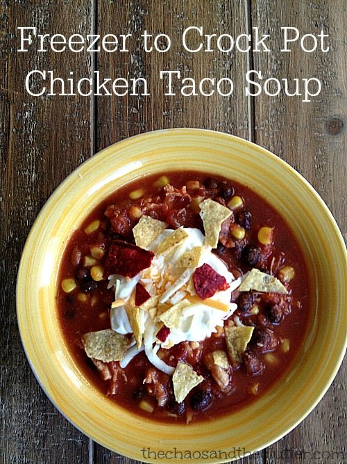 From Freezer to Crock Pot Chicken Taco Soup