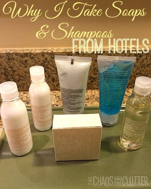 Why I Take Soaps and Shampoos from Hotels
