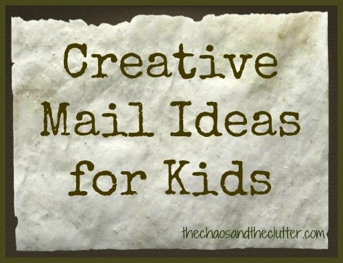 5 Creative Mail Ideas for Kids - The Chaos and The Clutter