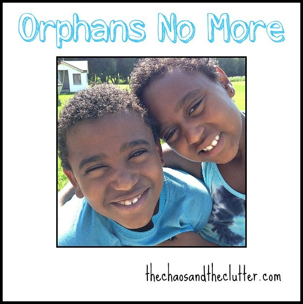 Orphans No More - Reflections on our 4 year anniversary as a forever family