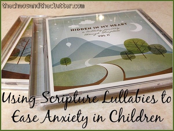 Using Scripture Lullabies to Ease Anxiety in Children