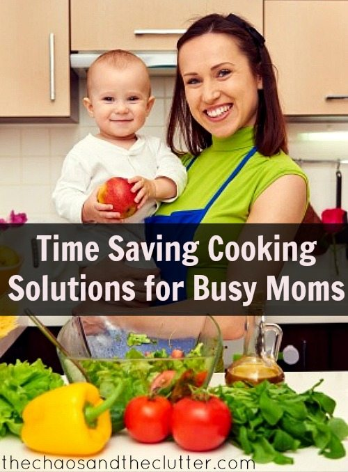 Time Saving Cooking Solutions for Busy Moms - huge list of ideas
